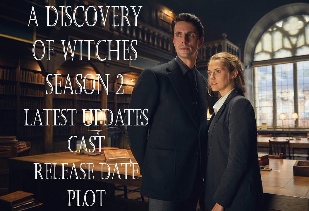 A Discovery of Witches Season 2 Latest Updates