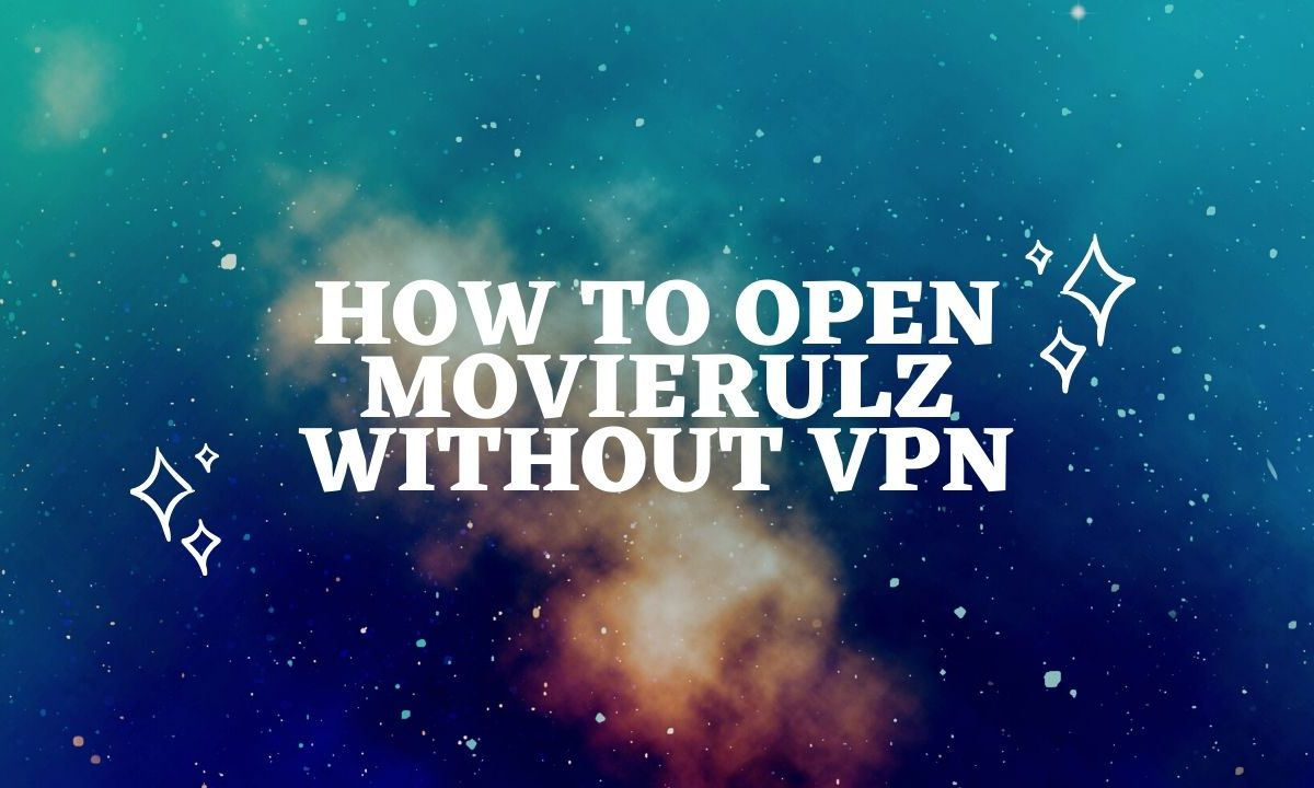 How to Open Movierulz Without VPN