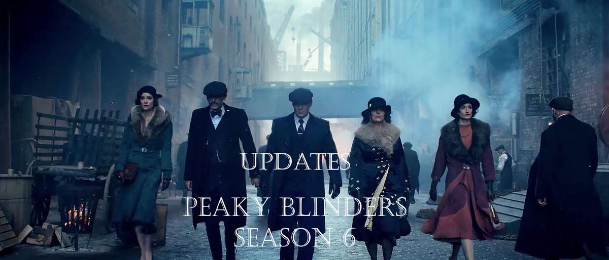 Peaky Blinders Season 6 Release updates