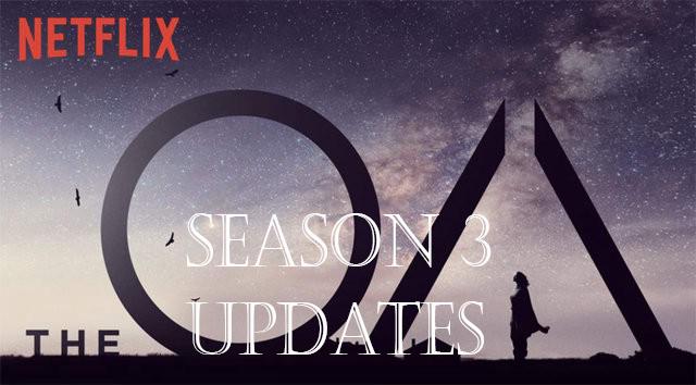 The OA Season 3 All Updates
